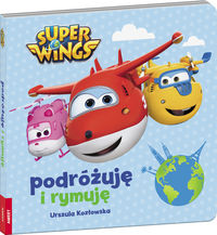 Super Wings. Podrożuje i rymuję