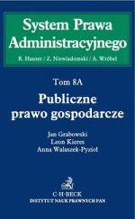 Publiczne prawo gospodarcze Tom 8A Publiczne prawo gospodarcze