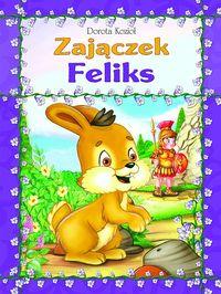 Seria futrzana - Zajączek Feliks oprawa broszurowa