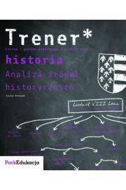 Trener Historia Analiza źródeł historycznych Poziom podstawowy i rozszerzony