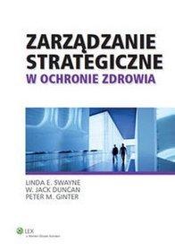 Zarządzanie strategiczne w ochronie zdrowia