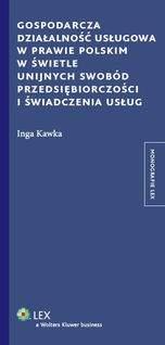 Gospodarcza działalność usługowa w prawie polskim w świetle unijnych swobód przedsiębiorczości i świadczenia usług