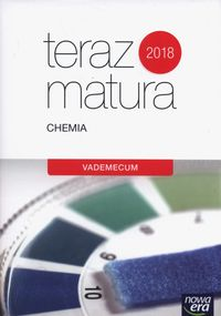 Teraz matura 2018 Chemia. Vademecum NE