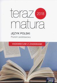 Teraz matura 2018 Język polski ZP. Vademecum NE
