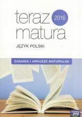 Teraz matura 2016 Język polski. Zadania i arkusze
