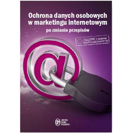 Ochrona Danych Osobowych w marketingu internetowym po zmianie przepisów