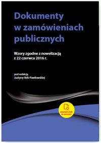 Dokumenty w zamówieniach publicznych Wzory zgodne z nowelizacją z 22 czerwca 2016 r.