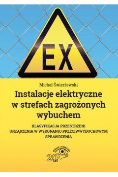 Instalacje elektryczne w strefach zagrożonych wybuchem