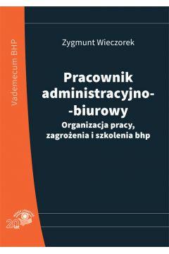 Pracownik administracyjno-biurowy Organizacja pracy zagrożenia i szkolenia bhp