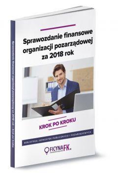 Sprawozdanie finansowe organizacji pozarządowej za 2018 rok - krok po kroku