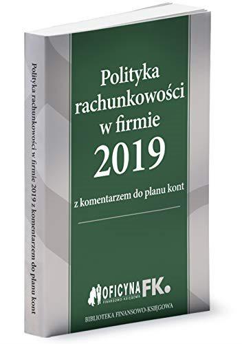 Polityka rachunkowości w firmie 2019