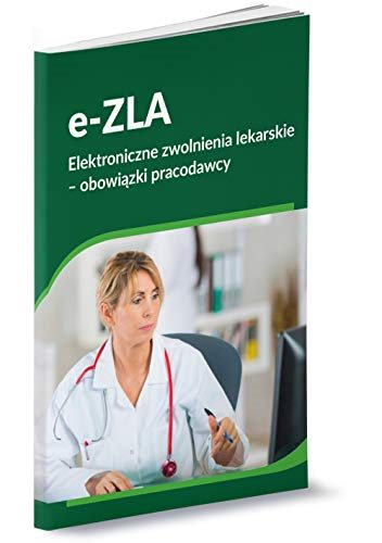 e-ZLA Elektroniczne zwolnienia lekarskie - obowiązki pracodawcy