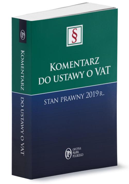 Komentarz do ustawy o VAT Stan prawny 2019 r.