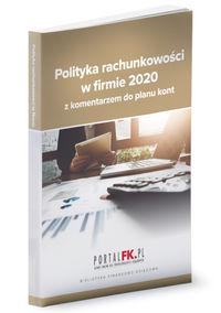 Polityka rachunkowości 2020 z komentarzem do planu kont