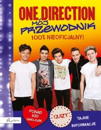 One Direction. Mój przewodnik 100% nieoficjalny