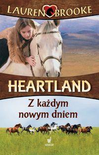 Heartland. T. 9. Z każdym nowym dniem