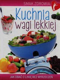 Smak zdrowia: Kuchnia wagi lekkiej