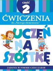 Uczeń na szóstkę. Ćw do Naszego elementarza cz.2