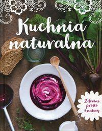 Kuchnia naturalna. Zdrowie prosto z natury