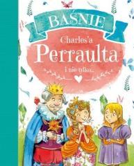 Baśnie Charles`a Perraulta i nie tylko...