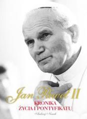 Jan Paweł II. Kronika życia i pontyfikatu