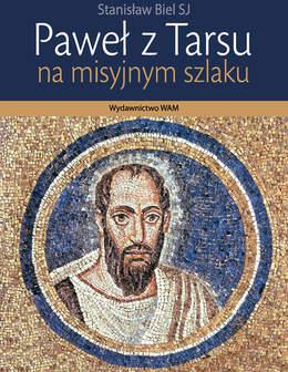 Paweł z Tarsu, na misyjnym szlaku