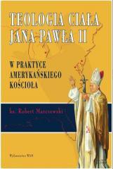 Teologia ciała Jana Pawła II w praktyce...