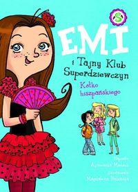 Emi i Tajny Klub Superdziewczyn. Kółko hiszpańskie