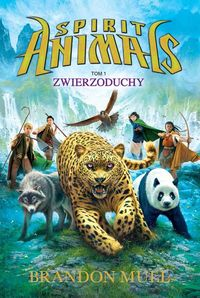 Spirit Animals T.1. Zwierzoduchy