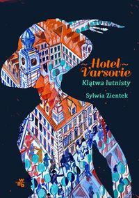 Hotel Varsovie. Klątwa lutnisty
