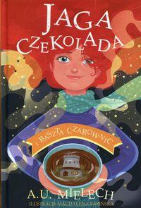 Jaga Czekolada i Baszta Czarownic T.1