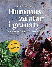 Hummus, za'atar i granaty. Kulinarna podróż...