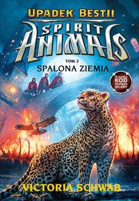 Spirit Animals. Upadek Bestii T.2 Spalona Ziemia