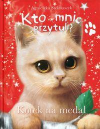 Kto mnie przytuli? Kotek na medal