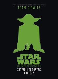 Star Wars. Zatem Jedi zostać chcesz?