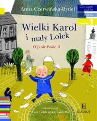 Czytam sobie - Wielki Karol i mały Lolek