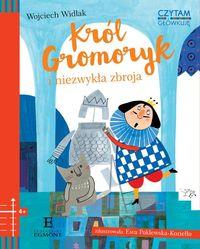 Czytam i główkuję - Król Gromoryk i niezwykła...