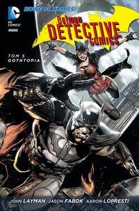Batman Detective Comics T.5. Gothtopia