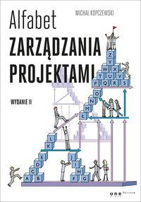 Alfabet zarządzania projektami. Wyd.II