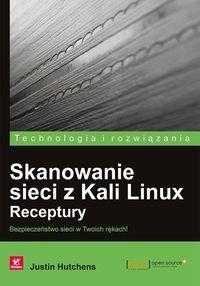 Skanowanie sieci z Kali Linux. Receptury