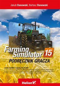 Farming Simulator. Podręcznik gracza