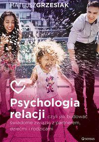 Psychologia relacji, czyli jak budować...