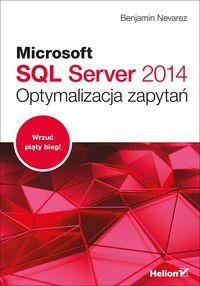 Microsoft SQL Server 2014. Optymalizacja zapytań