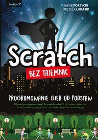 Scratch bez tajemnic Programowanie gier od podstaw