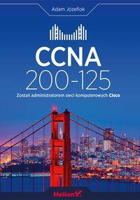 CCNA 200-125. Zostań administratorem sieci komput.