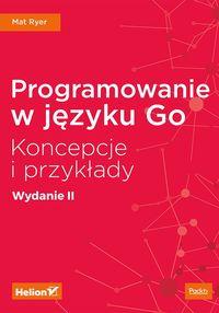 Programowanie w języku GO. Koncepcje...