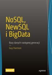 NoSQL, NewSQL i BigData. Bazy danych następnej...