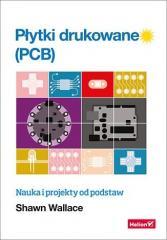 Płytki drukowane (PCB). Nauka i projekty od..