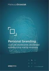 Personal branding, czyli jak skutecznie zbudować..
