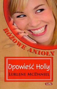 Różowe anioły Opowieść Holly
